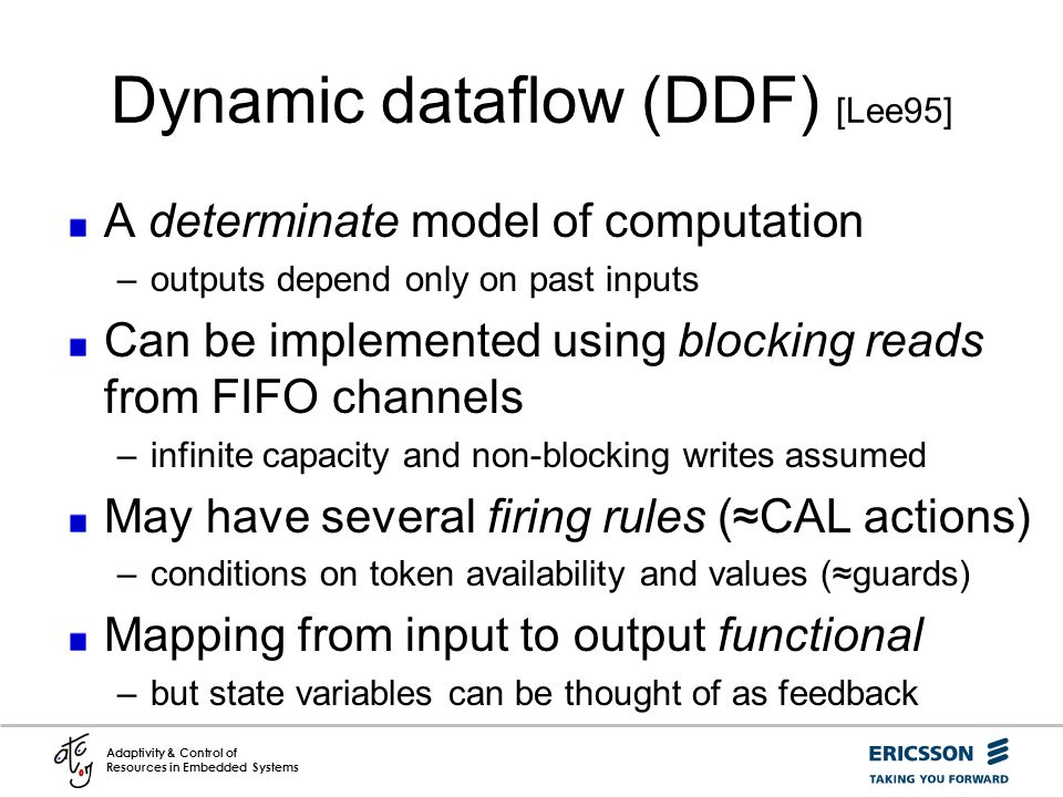 Dynamic dataflow (DDF) [Lee95]